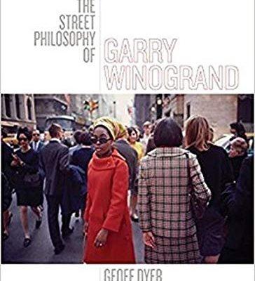 660debb33 The Street Philosophy of Garry Winogrand, Geoff Dyer (#2398)